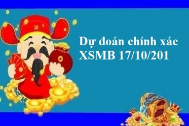 Dự đoán chính xác XSMB 17/10/201
